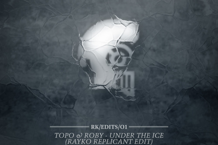 Topo & Roby - Under The Ice (Rayko Replicant Edit)