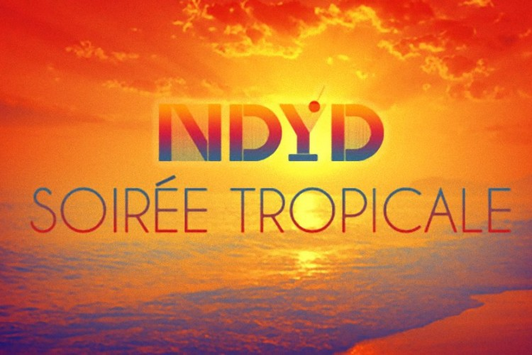 NDYD Soiree Tropicale