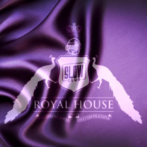 Royal House - Slow Club Barcelona